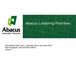 Abacus Lobbying Priorities AM Institute Risk Forum Barossa