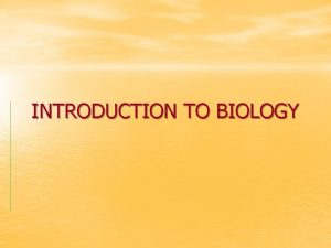 INTRODUCTION TO BIOLOGY How does life begin There
