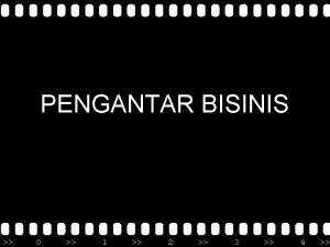 PENGANTAR BISINIS 0 1 2 3 4 PENGANTAR