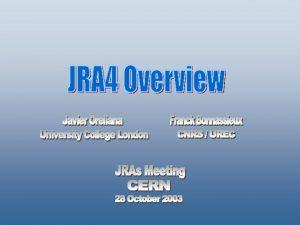 Outline JRA 4 Context SA 2 Overview JRA