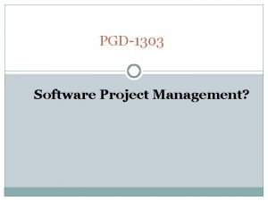 PGD1303 Software Project Management What is software Software