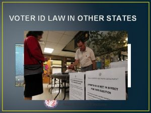 VOTER ID LAW IN OTHER STATES VOTER ID