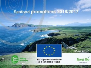 Seafood promotions 20162017 May 2017 Strategic priority 1