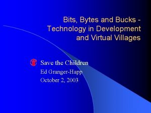 Bits Bytes and Bucks Technology in Development and