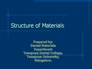 Structure of Materials Prepared by Dental Materials Department