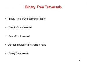 Binary Tree Traversals Binary Tree Traversal classification Breadth