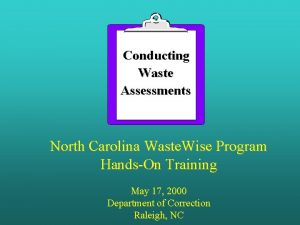 Conducting Waste Assessments North Carolina Waste Wise Program