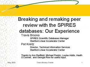 Breaking and remaking peer review with the SPIRES