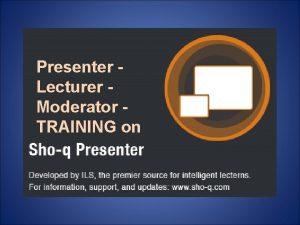 Presenter Lecturer Moderator TRAINING on Show cue Show