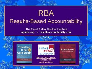 RBA ResultsBased Accountability The Fiscal Policy Studies Institute
