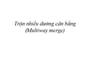 Trn nhiu ng cn bng Multiway merge Ni