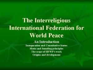 The Interreligious International Federation for World Peace An