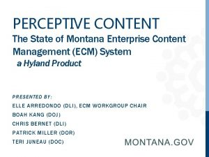 PERCEPTIVE CONTENT The State of Montana Enterprise Content