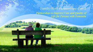 FamilyStaff Partnerships Part 2 Partnerships to Improve Care