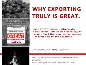 WHY EXPORTING TRULY IS GREAT CASE STUDY Coltraco