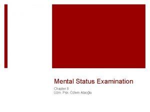 Mental Status Examination Chapter 8 Uzm Psk zlem