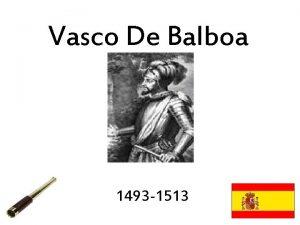 Vasco De Balboa 1493 1513 Birth of Balboa