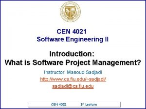 CEN 4021 Software Engineering II Introduction What is