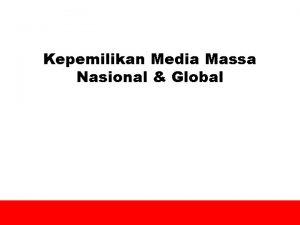 Kepemilikan Media Massa Nasional Global 1 Media Mogul