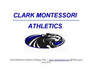 CLARK MONTESSORI ATHLETICS Clark Montessori Athletics Strategic Plan