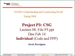 CS 1050 Understanding and Constructing Proofs Spring 2006