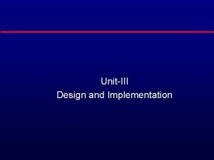 UnitIII Design and Implementation Software design and implementation