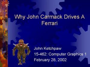Why John Carmack Drives A Ferrari John Ketchpaw