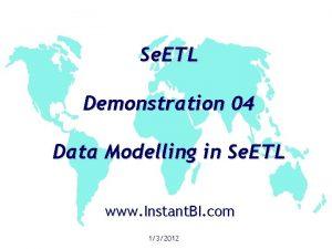Se ETL Demonstration 04 Data Modelling in Se