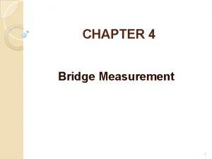 CHAPTER 4 Bridge Measurement 1 Bridge InstrumentsCircuits A