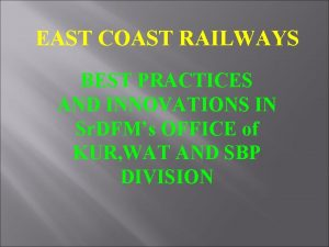 EAST COAST RAILWAYS BEST PRACTICES AND INNOVATIONS IN