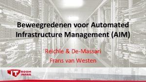 Beweegredenen voor Automated Infrastructure Management AIM Reichle DeMassari