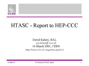 HTASC Report to HEPCCC David Kelsey RAL d