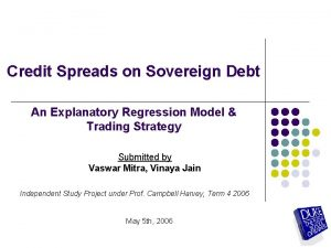 Credit Spreads on Sovereign Debt An Explanatory Regression