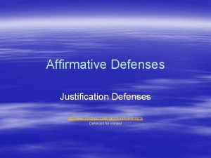 Affirmative Defenses Justification Defenses http www youtube comwatch