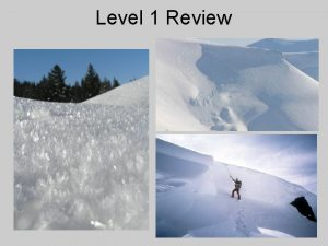 Level 1 Review Level I Review Avalanche Types