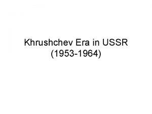 Khrushchev Era in USSR 1953 1964 I Cold