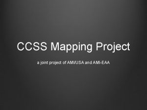 CCSS Mapping Project a joint project of AMIUSA