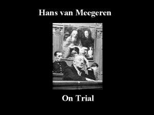 Hans van Meegeren On Trial Hans van Meegeren