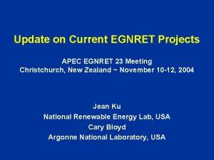 Update on Current EGNRET Projects APEC EGNRET 23