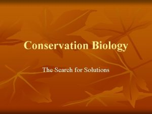 Conservation Biology The Search for Solutions Conservation Biology
