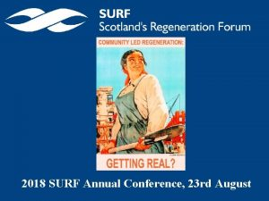 2018 SURF Annual Conference 23 rd August Jamie