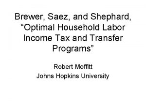 Brewer Saez and Shephard Optimal Household Labor Income