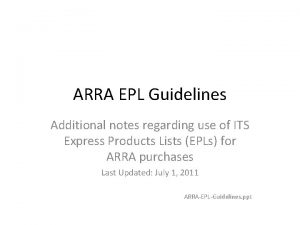 ARRA EPL Guidelines Additional notes regarding use of