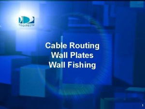Cable Routing Wall Plates Wall Fishing 1 Introduction