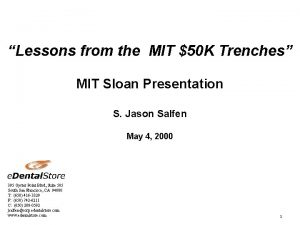 Lessons from the MIT 50 K Trenches MIT