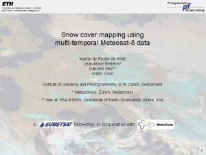 Snow cover mapping using multitemporal Meteosat8 data Martijn