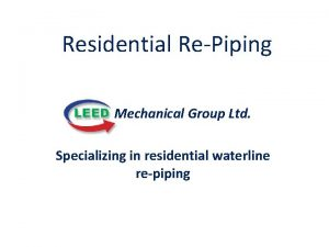 Residential RePiping Mechanical Group Ltd Specializing in residential