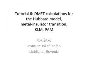 Tutorial 6 DMFT calculations for the Hubbard model