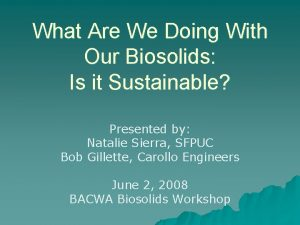 What Are We Doing With Our Biosolids Is