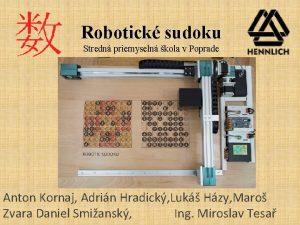 Robotick sudoku Stredn priemyseln kola v Poprade Anton